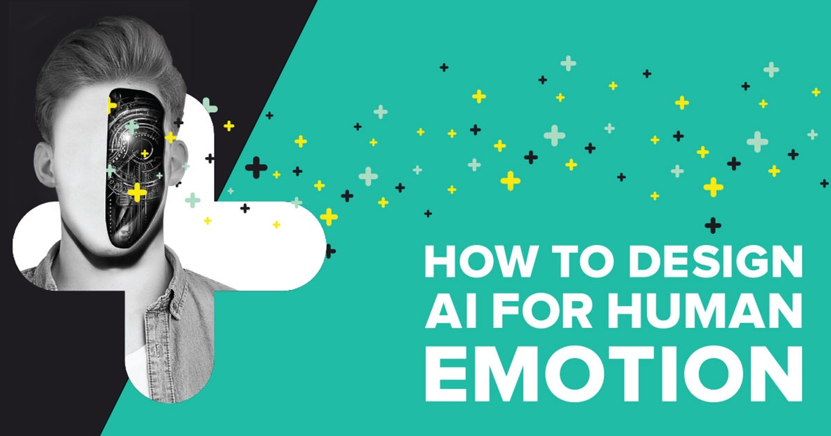 How to Design AI for Human Emotion
